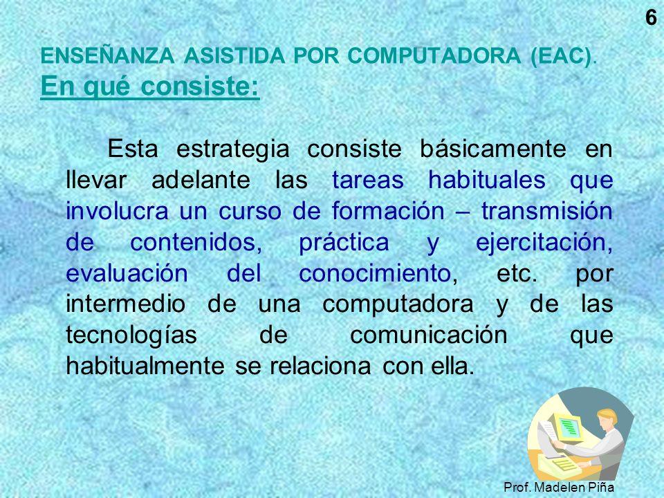 ENSEÑANZA ASISTIDA POR COMPUTADORA (EAC). En qué consiste: