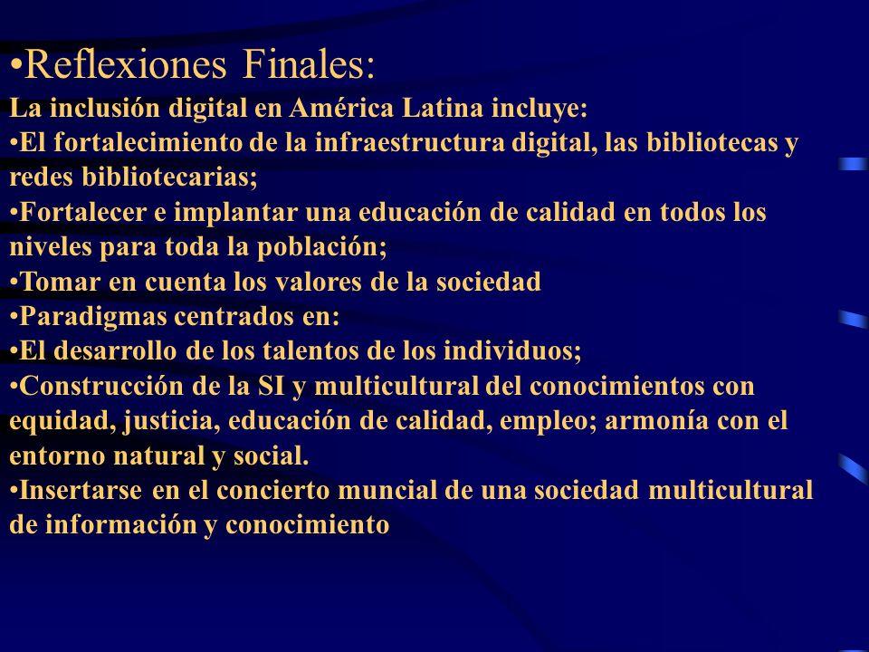 Reflexiones Finales: La inclusión digital en América Latina incluye: