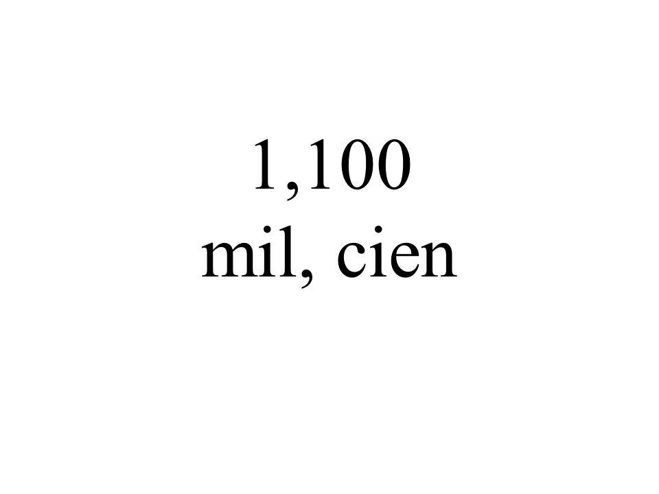 1,100 mil, cien