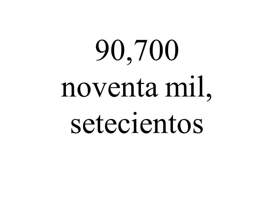 90,700 noventa mil, setecientos
