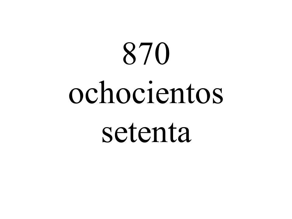 870 ochocientos setenta