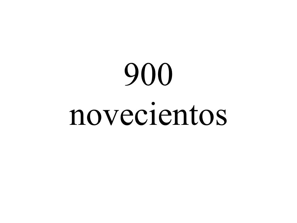 900 novecientos
