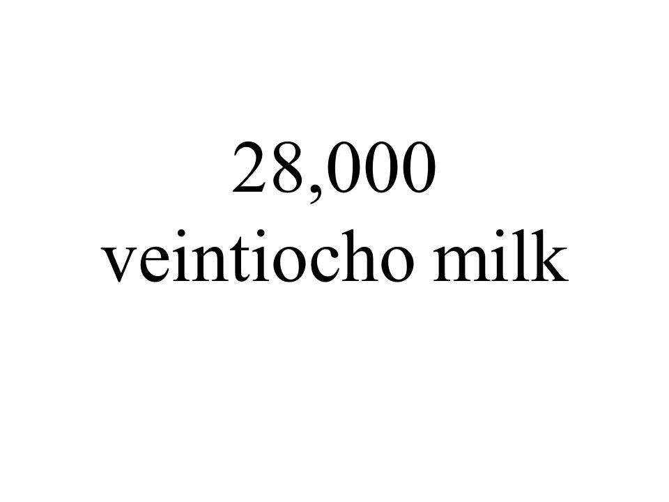 28,000 veintiocho milk