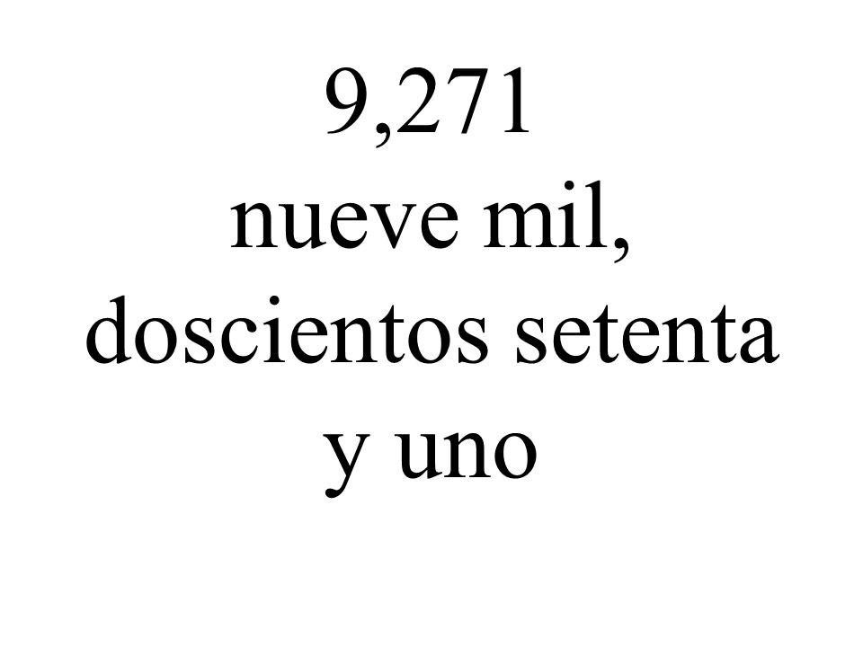 9,271 nueve mil, doscientos setenta y uno
