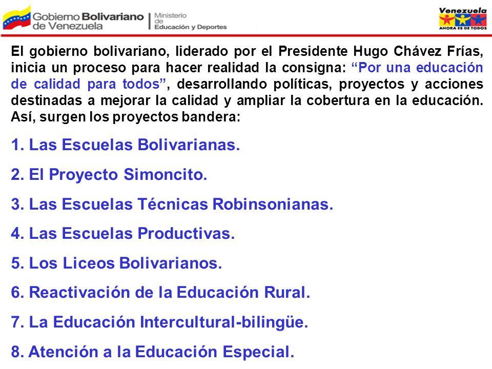 1. Las Escuelas Bolivarianas. 2. El Proyecto Simoncito.
