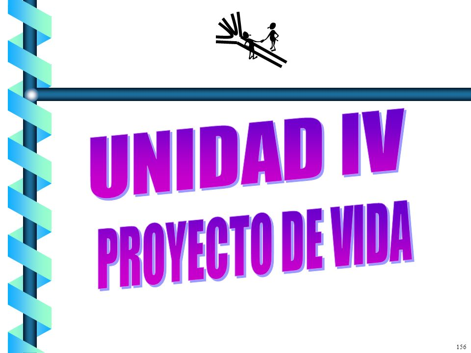 UNIDAD IV PROYECTO DE VIDA 156