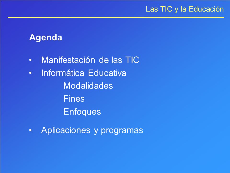 AgendaManifestación de las TIC.Informática Educativa.