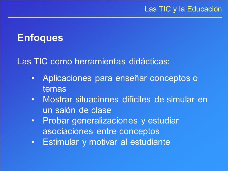 Enfoques Las TIC como herramientas didácticas: