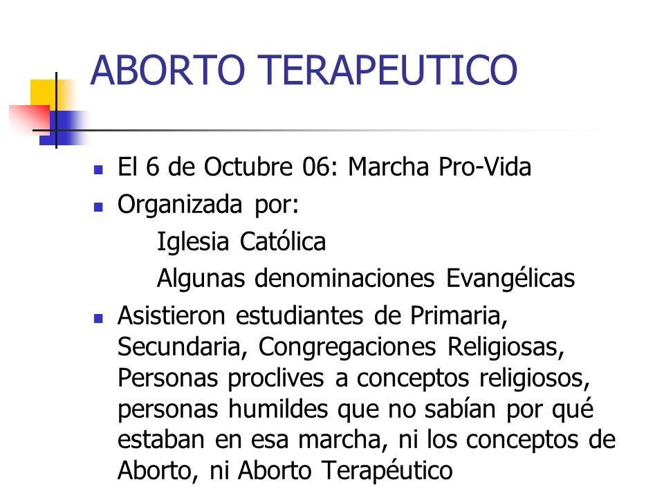 ABORTO TERAPEUTICO El 6 de Octubre 06: Marcha Pro-Vida Organizada por: