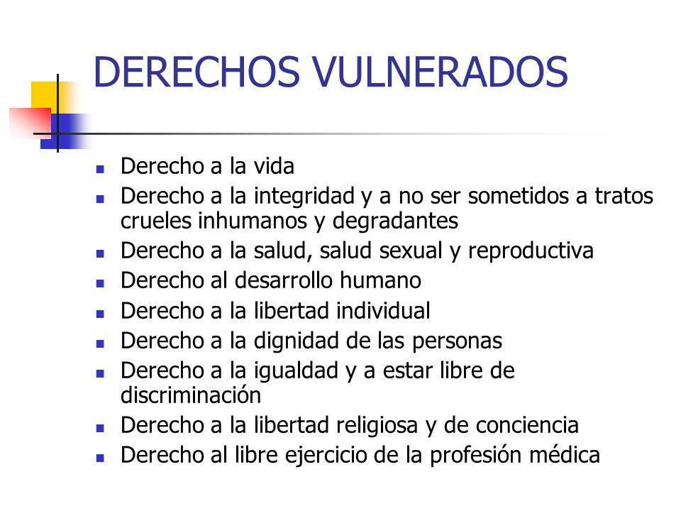 DERECHOS VULNERADOS Derecho a la vida