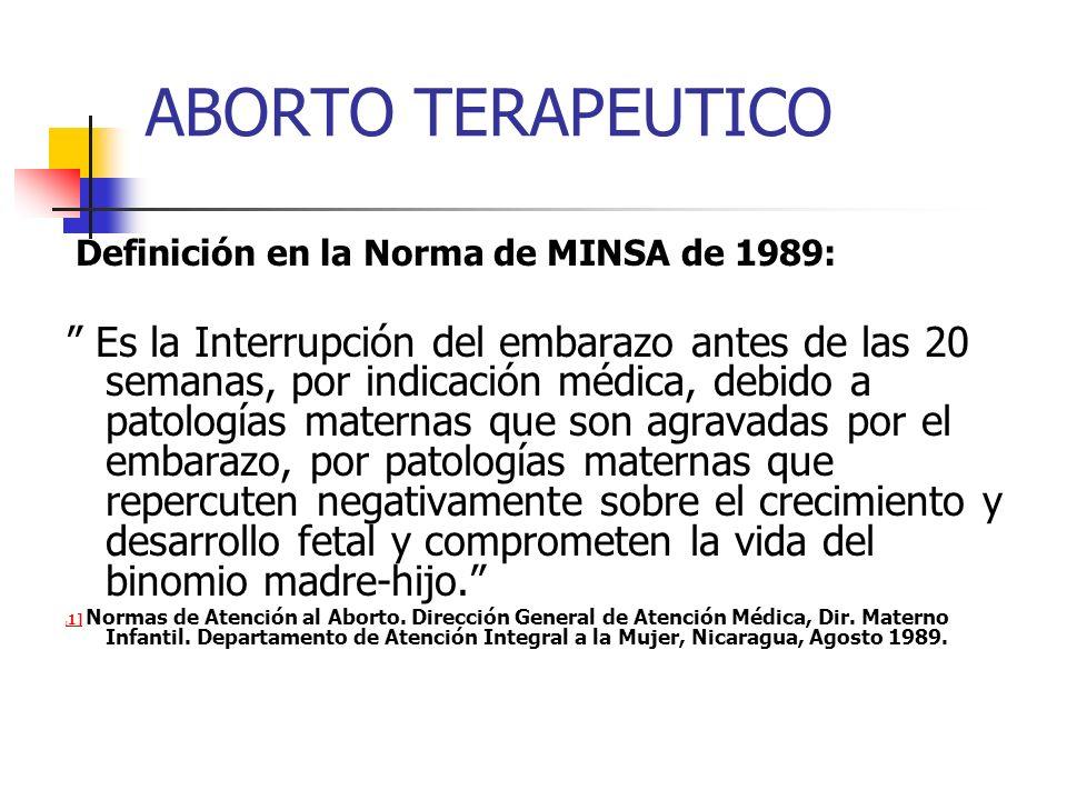 ABORTO TERAPEUTICO Definición en la Norma de MINSA de 1989: