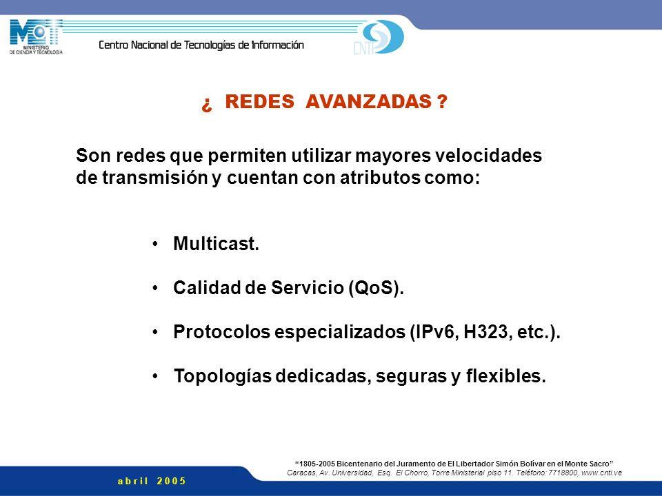 ¿ REDES AVANZADAS Son redes que permiten utilizar mayores velocidades. de transmisión y cuentan con atributos como: