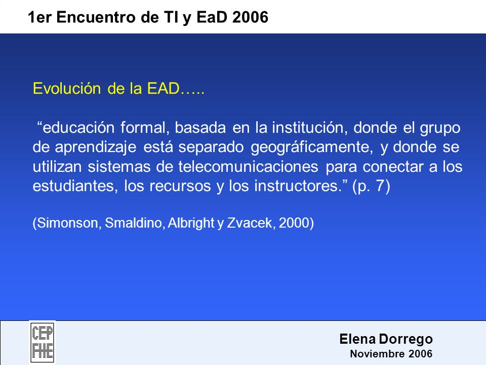 1er Encuentro de TI y EaD 2006 Evolución de la EAD…..