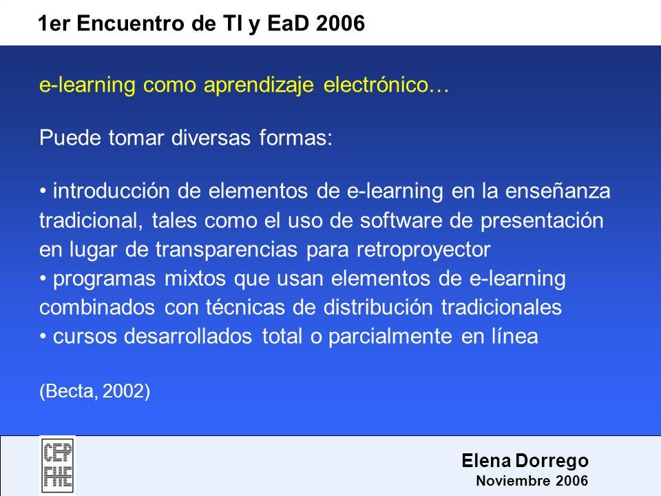e-learning como aprendizaje electrónico… Puede tomar diversas formas: