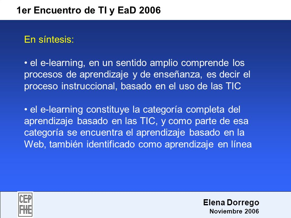 1er Encuentro de TI y EaD 2006 En síntesis: