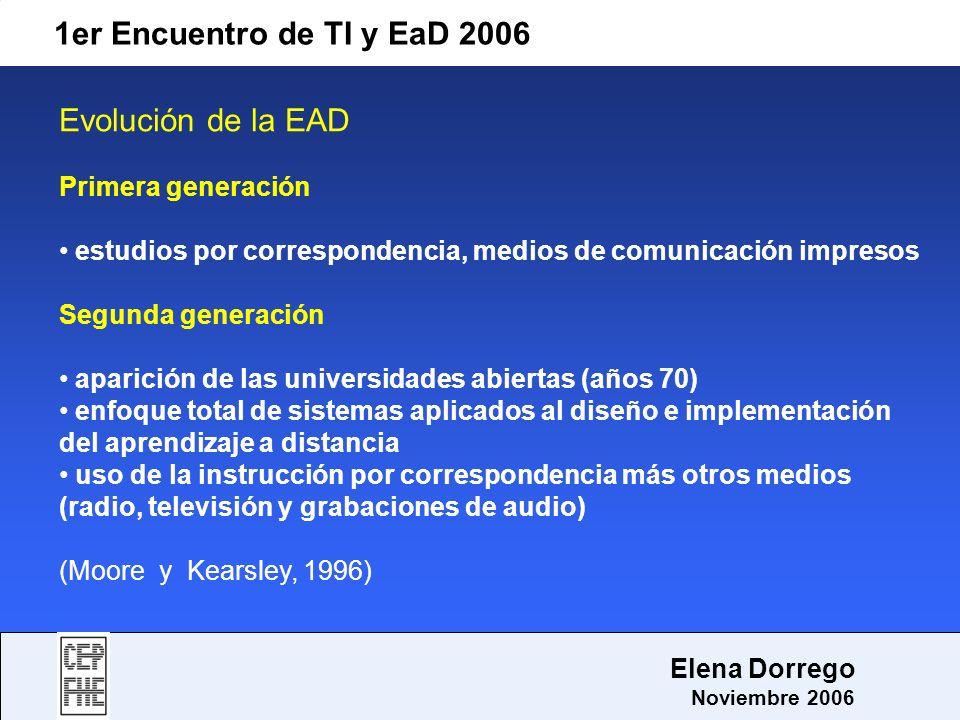 1er Encuentro de TI y EaD 2006 Evolución de la EAD Primera generación