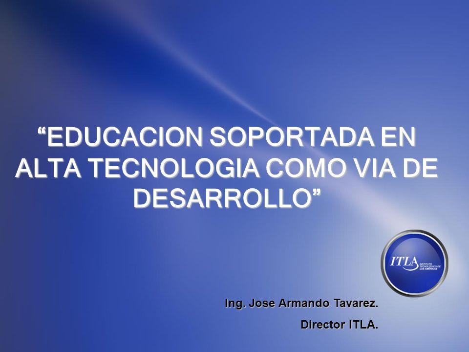 EDUCACION SOPORTADA EN ALTA TECNOLOGIA COMO VIA DE DESARROLLO