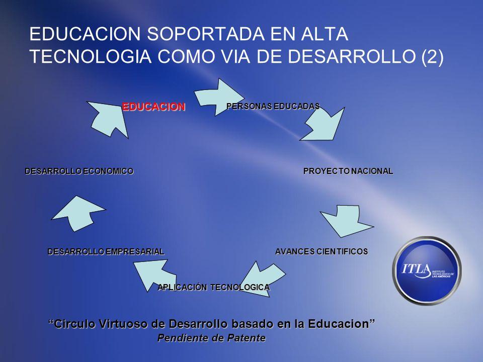 EDUCACION SOPORTADA EN ALTA TECNOLOGIA COMO VIA DE DESARROLLO (2)