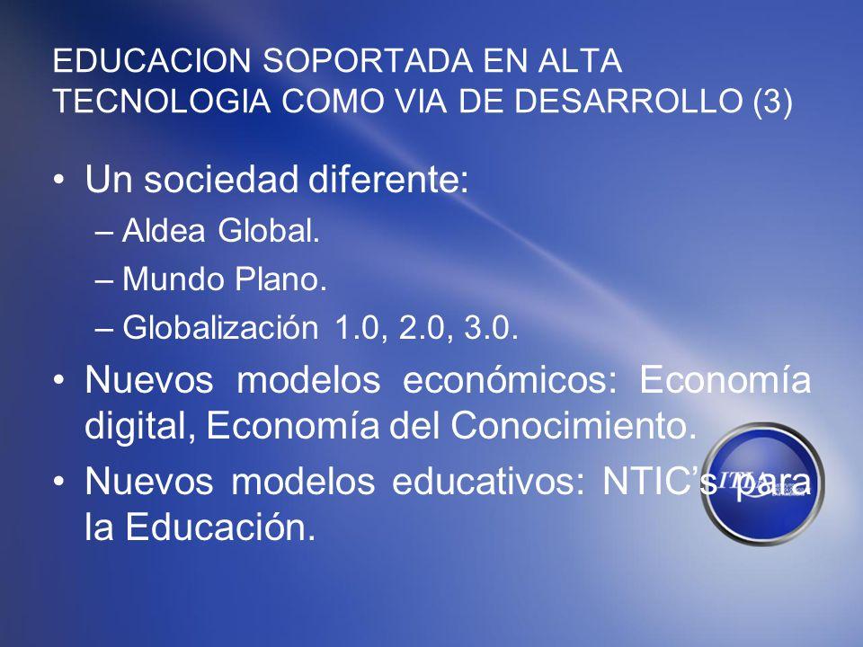 EDUCACION SOPORTADA EN ALTA TECNOLOGIA COMO VIA DE DESARROLLO (3)