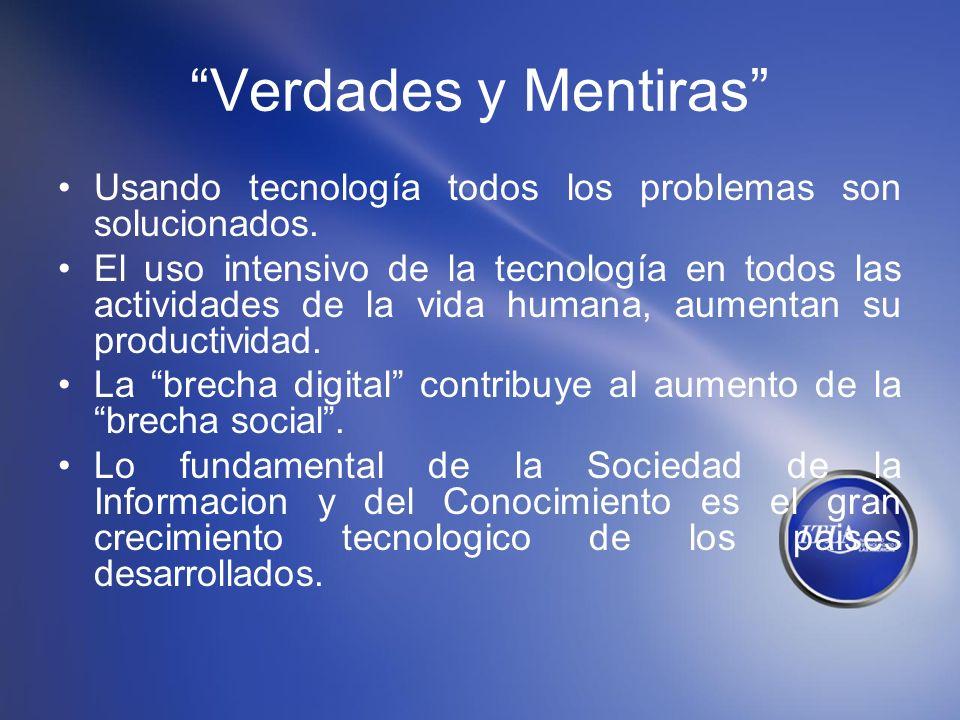 Verdades y Mentiras Usando tecnología todos los problemas son solucionados.