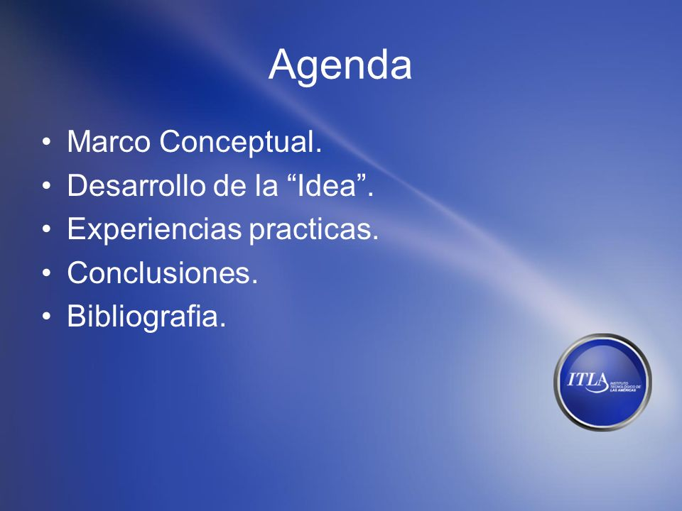 Agenda Marco Conceptual. Desarrollo de la Idea .