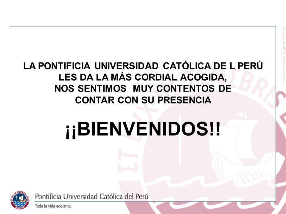 ¡¡BIENVENIDOS!! LA PONTIFICIA UNIVERSIDAD CATÓLICA DE L PERÚ