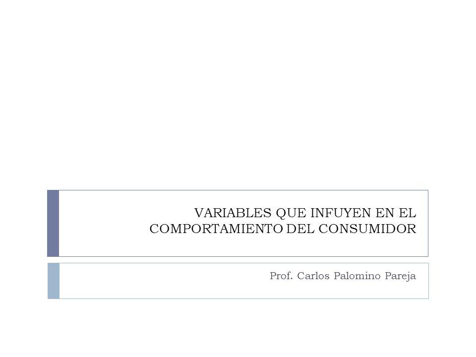 VARIABLES QUE INFUYEN EN EL COMPORTAMIENTO DEL CONSUMIDOR
