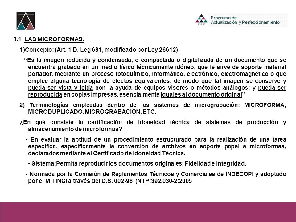 3.1 LAS MICROFORMAS.1)Concepto: (Art. 1 D. Leg 681, modificado por Ley 26612)