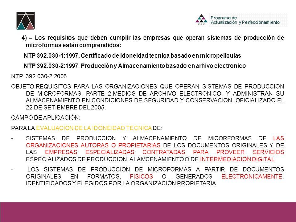 4) – Los requisitos que deben cumplir las empresas que operan sistemas de producción de microformas están comprendidos:
