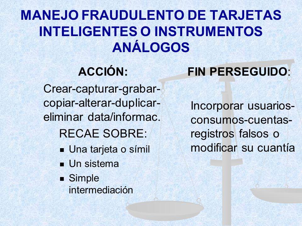 MANEJO FRAUDULENTO DE TARJETAS INTELIGENTES O INSTRUMENTOS ANÁLOGOS