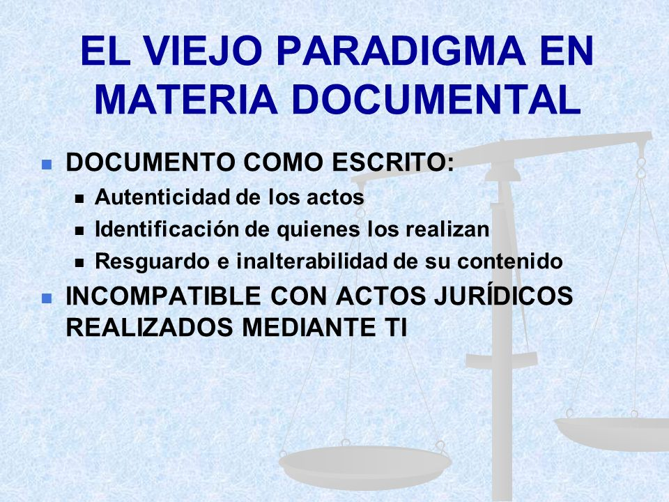EL VIEJO PARADIGMA EN MATERIA DOCUMENTAL