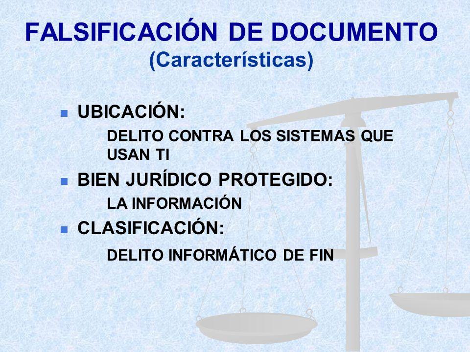FALSIFICACIÓN DE DOCUMENTO (Características)