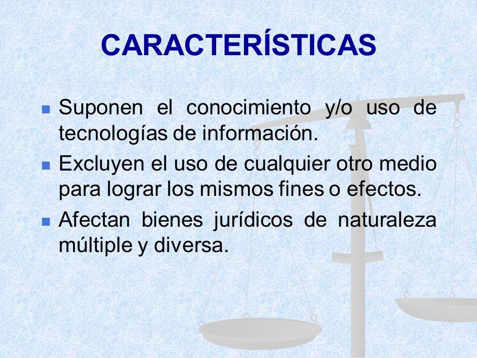 CARACTERÍSTICAS Suponen el conocimiento y/o uso de tecnologías de información.