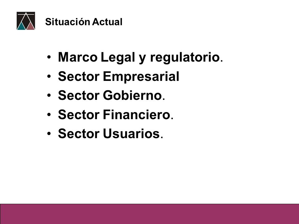 Marco Legal y regulatorio. Sector Empresarial Sector Gobierno.