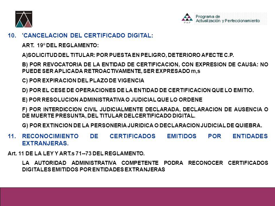 10. CANCELACION DEL CERTIFICADO DIGITAL: