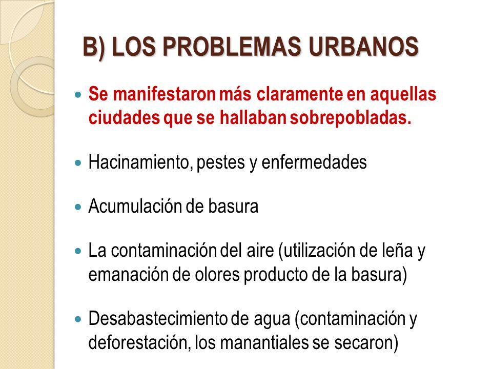 B) LOS PROBLEMAS URBANOS