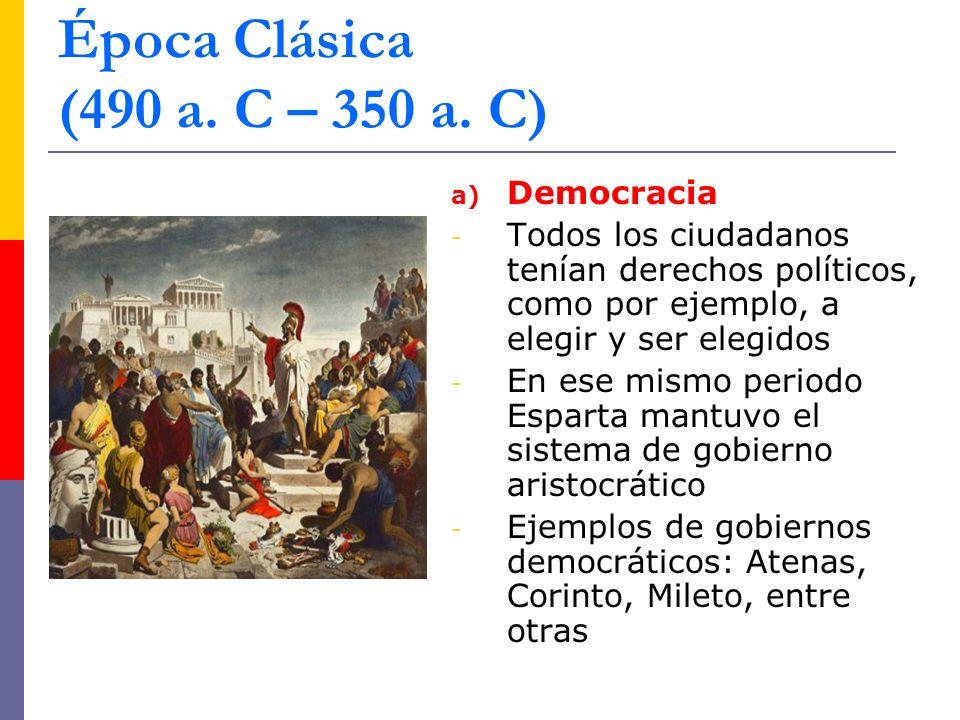 Época Clásica (490 a. C – 350 a. C) Democracia