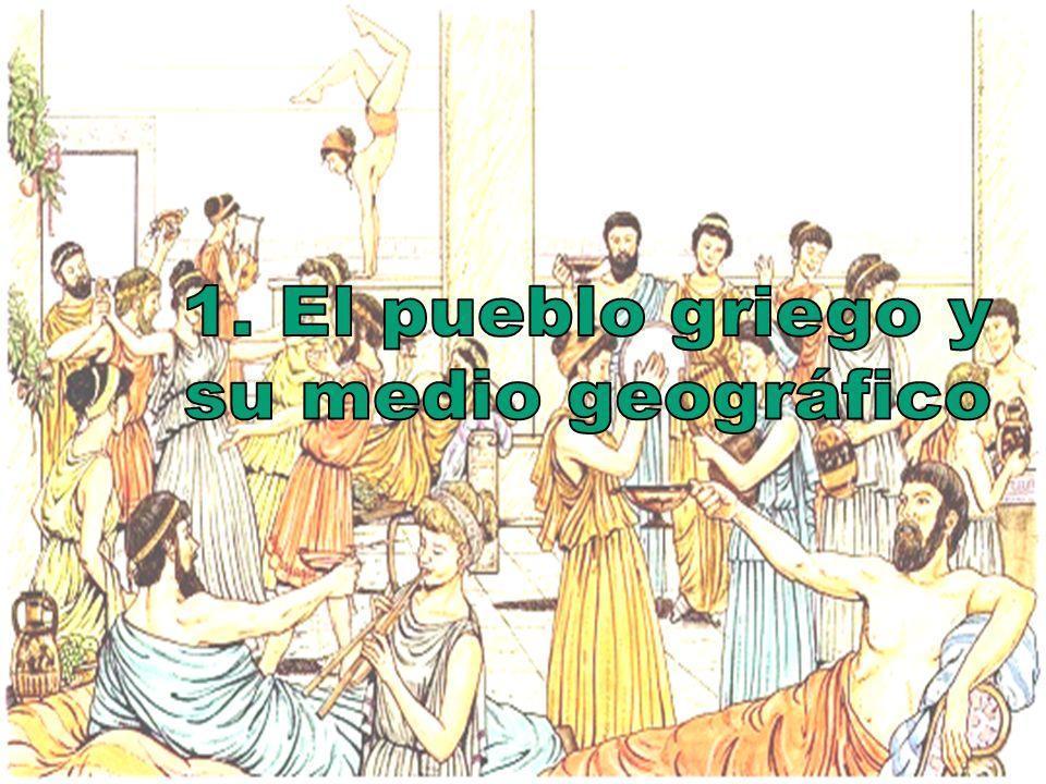 1. El pueblo griego y su medio geográfico