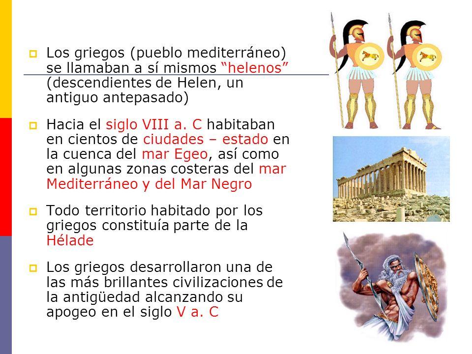Los griegos (pueblo mediterráneo) se llamaban a sí mismos helenos (descendientes de Helen, un antiguo antepasado)