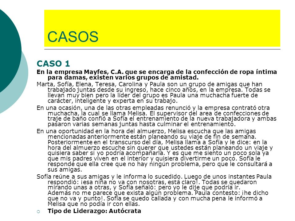 CASOS CASO 1. En la empresa Mayfes, C.A. que se encarga de la confección de ropa íntima para damas, existen varios grupos de amistad.