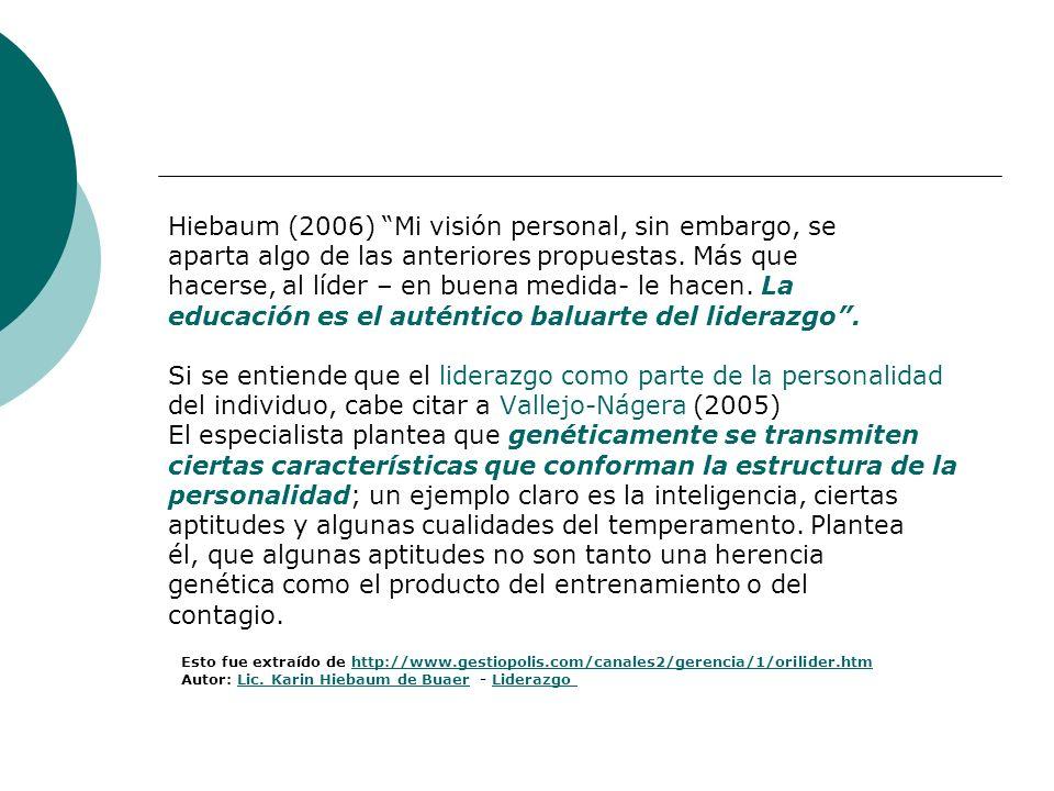 Hiebaum (2006) Mi visión personal, sin embargo, se