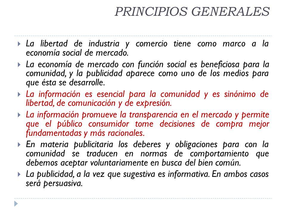 PRINCIPIOS GENERALES La libertad de industria y comercio tiene como marco a la economía social de mercado.