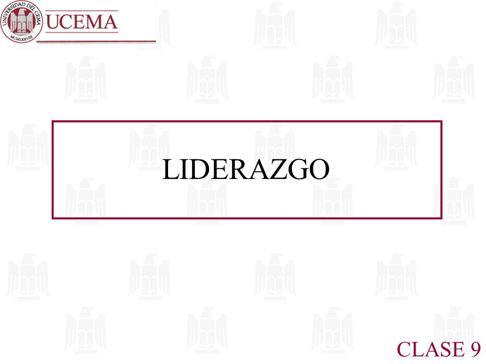 LIDERAZGO CLASE 9