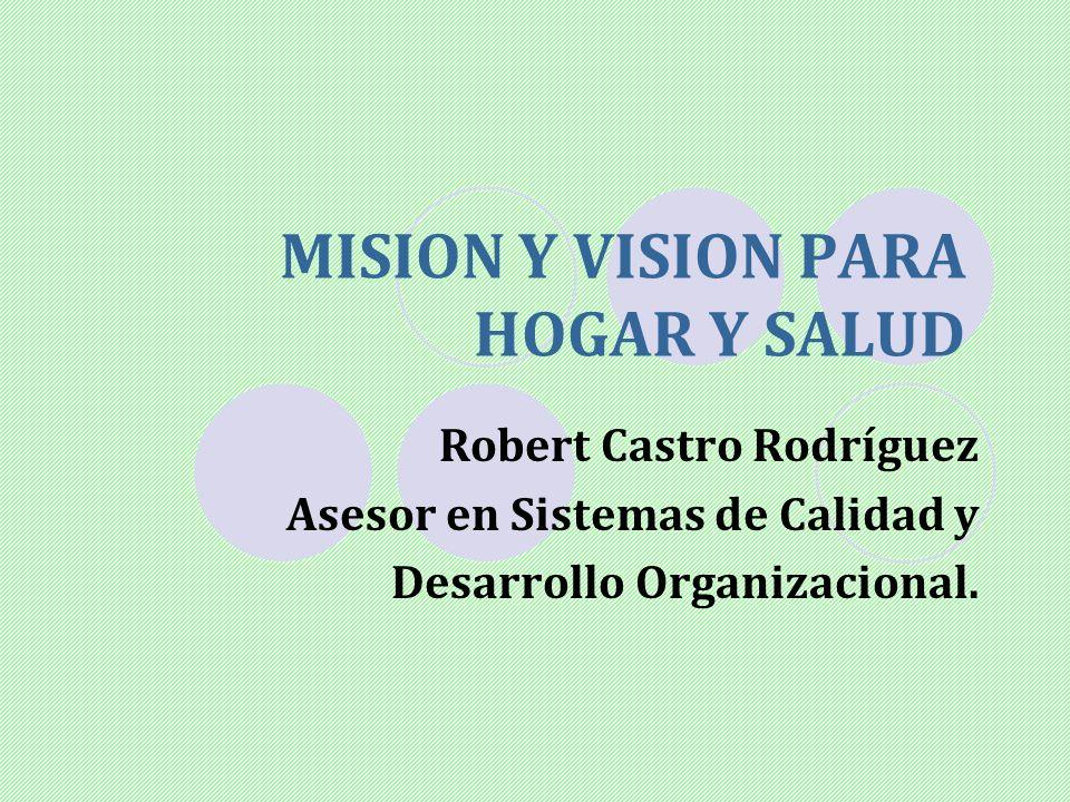 MISION Y VISION PARA HOGAR Y SALUD