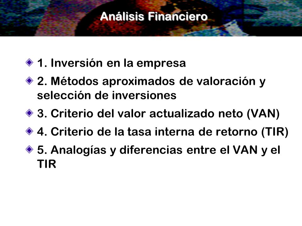 Análisis Financiero 1. Inversión en la empresa. 2. Métodos aproximados de valoración y selección de inversiones.