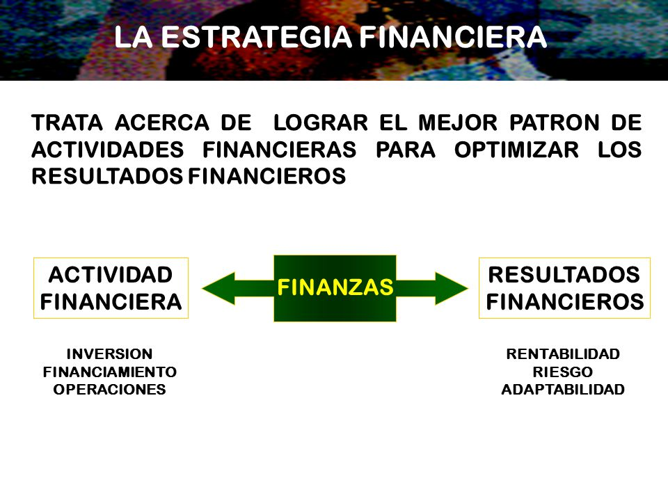 LA ESTRATEGIA FINANCIERA