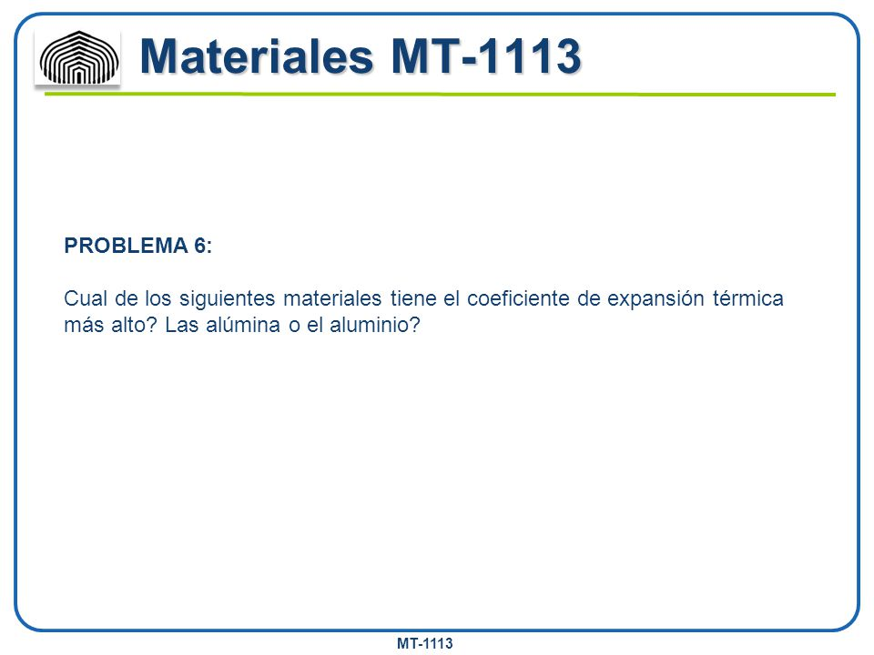 Materiales MT-1113 PROBLEMA 6: