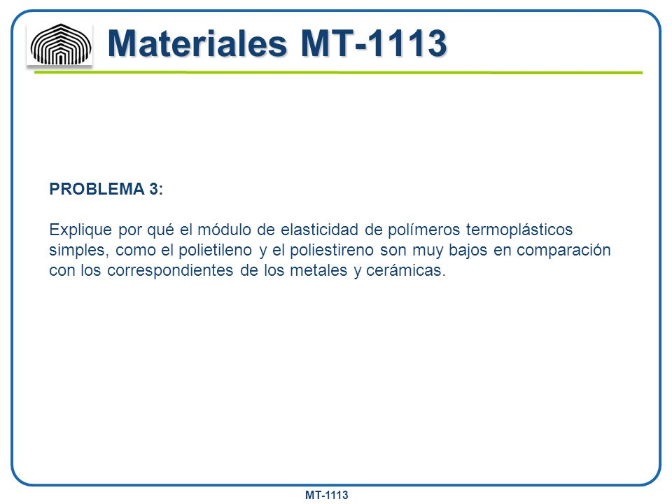 Materiales MT-1113 PROBLEMA 3: