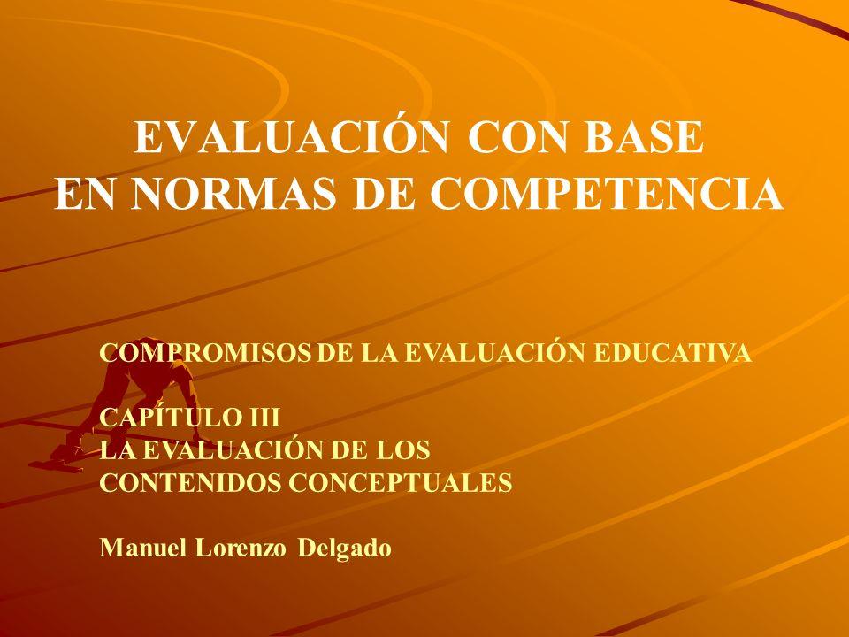 EVALUACIÓN CON BASE EN NORMAS DE COMPETENCIA