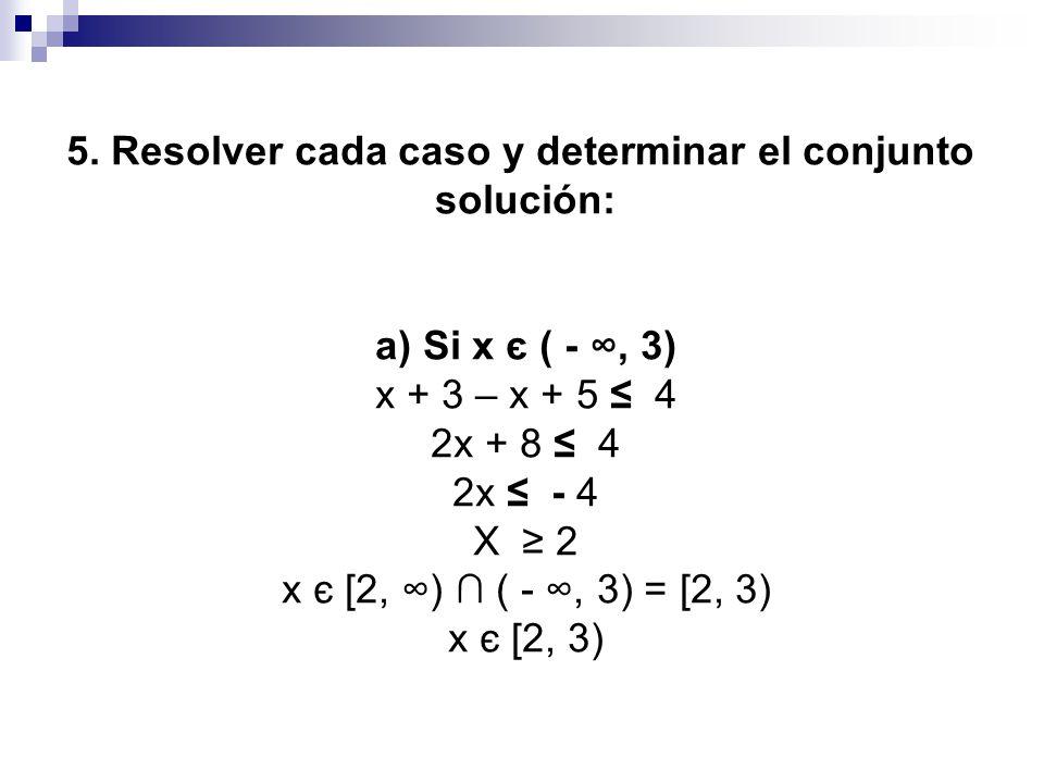 5. Resolver cada caso y determinar el conjunto